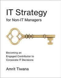 IT Strategy for Non-IT Managers by Amrit Tiwana