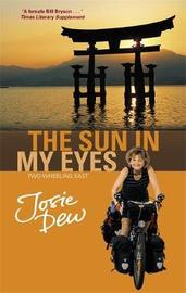 The Sun In My Eyes by Josie Dew image