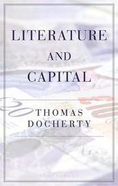 Literature and Capital by Thomas Docherty