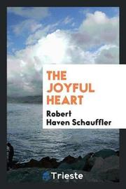 The Joyful Heart by Robert Haven Schauffler image