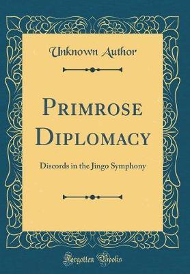 Primrose Diplomacy by Unknown Author
