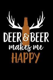 Deer and Beer Makes Me Happy by Emily C Tess