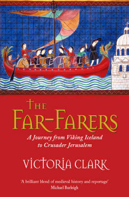The Far-Farers: A Journey from Viking Iceland to Crusader Jerusalem by Victoria Clark image