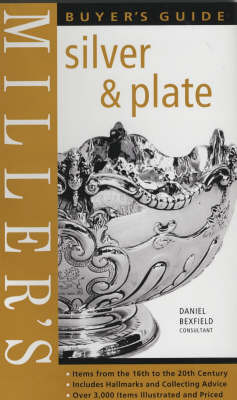 Miller's Silver and Plate Buyer's Guide by Daniel Bexfield image