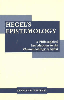 Hegel's Epistemology by Kenneth R Westphal