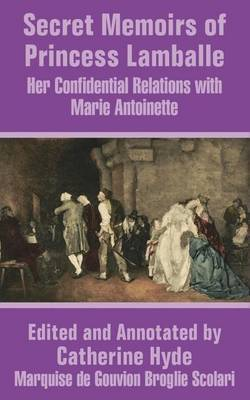 Secret Memoirs of Princess Lamballe: Her Confidential Relations with Marie Antoinette by Princess Lamballe image