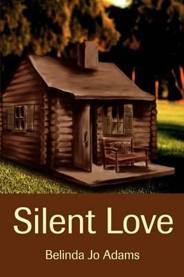 Silent Love by Belinda Jo Adams image