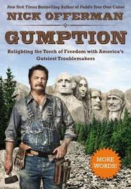 Gumption: Relighting The Torch Of Freedom With America's Gutsiest Troublemakers by Nick Offerman