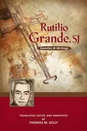 Rutilio Grande, SJ by Rutilio Grande