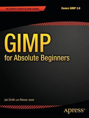 GIMP for Absolute Beginners by Reynante Martinez