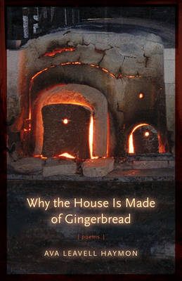 Why the House Is Made of Gingerbread by Ava Leavell Haymon image