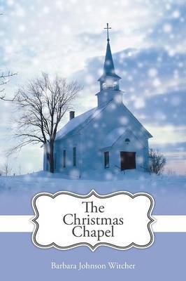 The Christmas Chapel by Barbara Johnson Witcher image