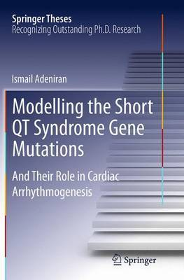 Modelling the Short QT Syndrome Gene Mutations by Ismail Adeniran