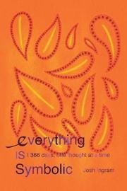 Everything Is Symbolic by Josh Ingram