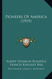 Pioneers of America (1919) by Albert Franklin Blaisdell