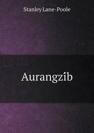 Aurangzíb by Stanley Lane Poole