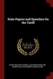 State Papers and Speeches on the Tariff by Frank William Taussig image