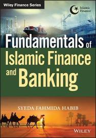 Fundamentals of Islamic Finance and Banking by Syeda Fahmida Habib