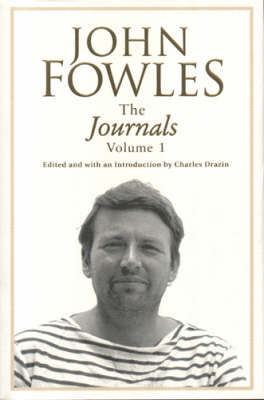 The Journals Volume 1 by John Fowles