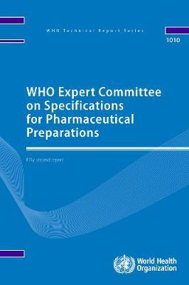 WHO Expert Committee on Specifications for Pharmaceutical Preparations fifty-second report by World Health Organization
