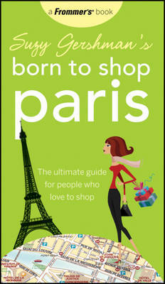 Suzy Gershman's Born to Shop Paris: The Ultimate Guide for People Who Love to Shop by Suzy Gershman image