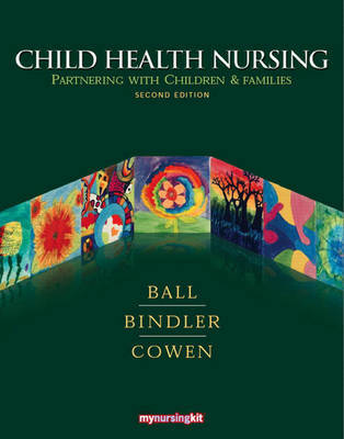 Child Health Nursing: Partnering with Children and Families: Comprehensive Version by Jane W Ball image