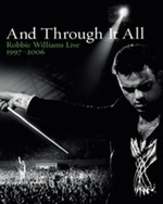 And Through It All - Robbie Williams Live: 1997-2006 on DVD