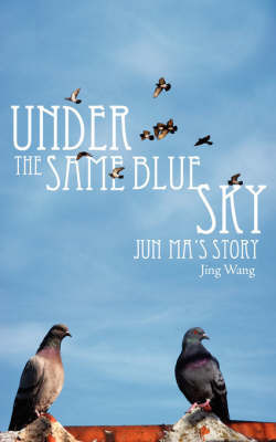 Under the Same Blue Sky by Jing Wang