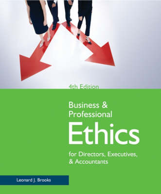 Business and Professional Ethics for Directors, Executives, and Accountants by Leonard J Brooks