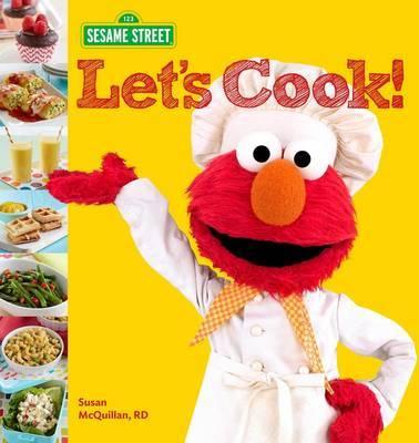 Sesame Street Let's Cook! by Sesame Workshop