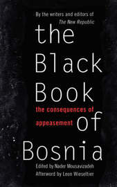 The Black Book Of Bosnia by Nader Mousavizadeh image