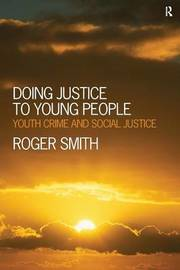 Doing Justice to Young People by Roger Smith