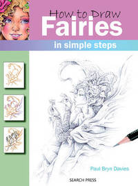 How to Draw Fairies: In Simple Steps by Paul Davies