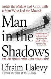 Man in the Shadows by Efraim Halevy