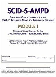 Structured Clinical Interview for the DSM-5 (R) Alternative Model for Personality Disorders (SCID-5-AMPD) Module I by Donna S Bender