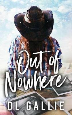 Out of Nowhere by DL Gallie