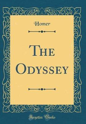 The Odyssey (Classic Reprint) by Homer Homer image
