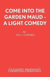 Come into the Garden Maud by Noel Coward