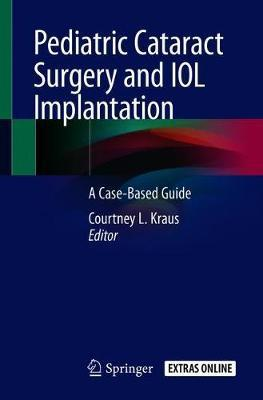 Pediatric Cataract Surgery and IOL Implantation
