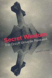 Secret Wisdom: The Occult Universe Revealed by Basil Thomas