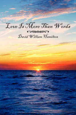 Love Is More Than Words by David William Hamilton