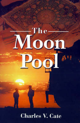 The Moon Pool by Charles V. Cate