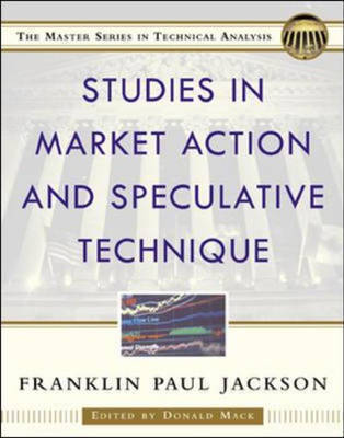 Studies in Market Action and Speculative Technique by Franklin Paul Jackson