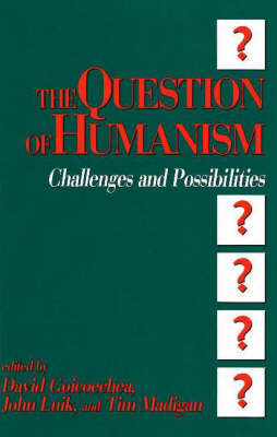 The Question of Humanism: Challenges and Possibilities image