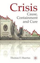 Crisis: Cause, Containment and Cure by Thomas F. Huertas image