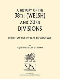 38th (Welsh) and 33rd Divisions in the Last Five Weeks of the Great War by H.D. DePree image