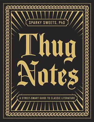 Thug Notes by Sparky Sweets