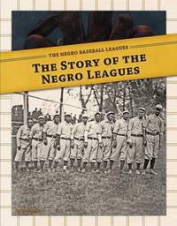 Story of the Negro Leagues by Bo Smolka