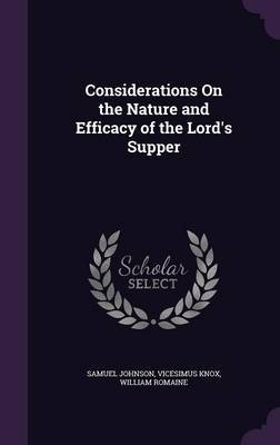 Considerations on the Nature and Efficacy of the Lord's Supper by Samuel Johnson image