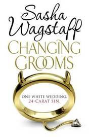 Changing Grooms by Sasha Wagstaff